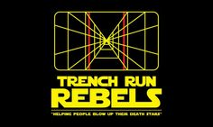 Trench Run Rebels - Star Wars people helping their Star Wars family.