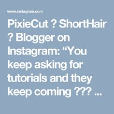 """PixieCut 💇 ShortHair 🎉 Blogger on Instagram: """"You keep asking for tutorials and they keep coming 😎😎😎 Thank you @sarahb.h for this clip."""""""