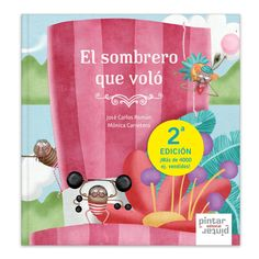 El sombrero que voló - 2ª Edición | Pintar-Pintar Editorial 15,00 € Birthday, Books, Editorial, Art, Html, Products, Children's Library, Make New Friends, Children's Books