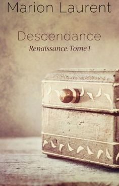 Descendance -Renaissance - Tome 1 - Prologue #wattpad #fanfiction