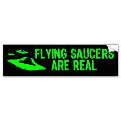 Flying Saucers Are Real Bumper Sticker #Sticker #BumperSticker #UFO UFOareReal #Alien