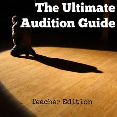 Ultimate Audition Guide Teacher Edition-Auditions happen everywhere at every level, from middle school plays, to high school musicals, to college admissions. #Audtions