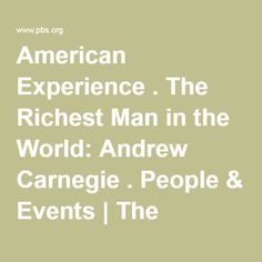 American Experience . The Richest Man in the World: Andrew Carnegie . People & Events | The Homestead Strike | PBS