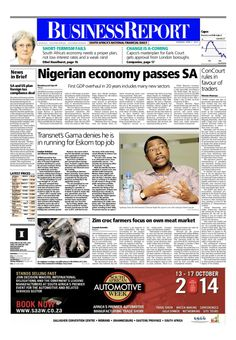 The front page of today's (April 7, 2014) Business Report paper features the size of the Nigerian economy surpassing the South African economy, the Constitutional Court ruling on informal traders in Johannesburg, Transnet chief executive Siyabonga Gama denying he is in the running of the Eskom top job and Zimbabwe crocodile farmers focussing on the meat market.  To read these stories and more click here: http://www.iol.co.za/business