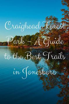 Craighead Forest Park is one of the highlight attractions in the city of Jonesboro Arkansas. Ok, so there is not a lot going on here and given that it is our current hometown it's fair to say we spend quite a bit of time here enjoying the gorgeous lake and awesome trails throughout the park. If you love nature and the outdoors, a visit to Craighead Forest Park is worthwhile and you will gain a greater appreciation of why this is such a popular spot in north-east Arkansas.