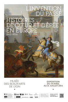 """Expo """"L'invention du Passé, Histoires de cœur et d'épée en Europe.1802-1850"""", du 19 avril au 21 juillet 2014"""