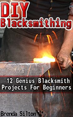 FREE TODAY - DIY Blacksmithing: 12 Genius Blacksmith Projects For Beginners by Brenda Silton http://www.amazon.com/dp/B01ALRP6O6/ref=cm_sw_r_pi_dp_FYCXwb04PBMAZ