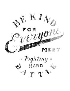 We all have encountered a time where we struggled with a difficult battle. This design is an encouragement to consider what others may be going through instead of judging or assuming. Be a person who lifts others up and reminds them that they will overcome tough times!