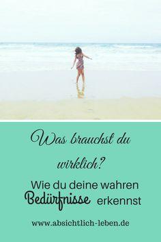 Was brauchst du wirklich? Wie du deine wahren Bedürfnisse erkennst - absichtlich-leben.de