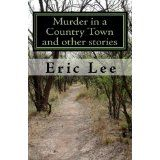 Murder in a Country Town and other stories (Paperback)By Eric Lee