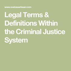 Legal Terms & Definitions Within the Criminal Justice System