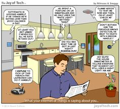 Joy of Tech 1947- What Your Internet of Things Is Saying About You (Comic)