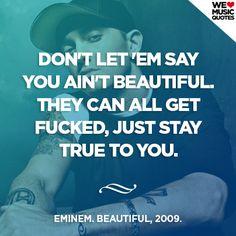 Eminem - Beautiful, 2009. welovemusicquotes.tumblr.com