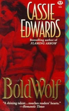 Bold Wolf (Signet - Historical Romance) by Cassie Edwards, http://www.amazon.com/dp/0451408411/ref=cm_sw_r_pi_dp_ad6Krb04JFVSP
