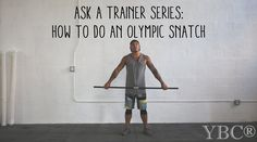 Ask A Trainer Series:  How To Do A Snatch