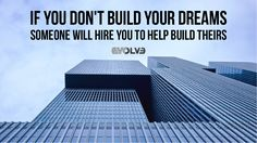 If you don't #Build your #Dreams, someone, will #Hire you to help build #Theirs #Architecture #Construction #Decor #DecorationBuilding