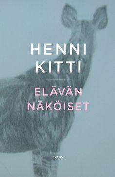 Henni Kitti: Elävän näköiset. Esikoisromaani elämästä, joka kulkee kuin viestikapula sukupolvelta toiselle