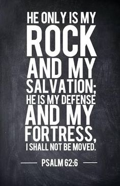 He only is my rock and my salvation