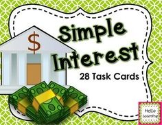 Simple Interest- Set of 28 Task Cards- work on finding the interest, interest rate and length of term. $ personal finance resources, personal finance tips #PF