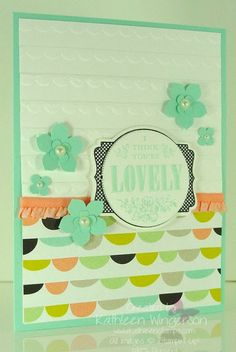 www.kathleenstamps --Very pretty card made with the Stampin' Up! 2014 Sale-a-Bration You're Lovely stamp set and Sweet Sorbet DSP. Additional details can be found on my blog here: http://www.kathleenstamps.com/2014/02/youre-lovely-stamp-set-workshop-preview.html#.UvQnyIVWVX8    Thanks for checking out my PIN