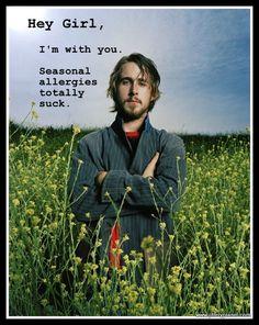 Hey Girl/Seasonal Allergies