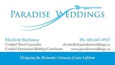 Paradise Weddings  Elizabeth Buchanan  403-607-9937  elizabeth@paradiseweddings.ca
