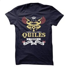 its a QUILES Thing You Wouldnt Understand  - T Shirt, H - teeshirt cutting #hoodies for teens #black hoodie
