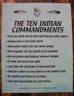 The Ten Indian Commandments. More words to live by I love Native American culture♥ Native American Prayers, Native American Spirituality, Native American Wisdom, Native American Indians, Native Indian, Cherokee Indians, Native American Cherokee, Native American History, Native American Recipes