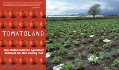Tomatoland by Barry Estabrook exposes the harsh reality of the tomato industry, but also provides hope for change in a damaged food system.
