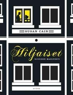 Hiljaiset - Ujouden Manifesti | Susan Cain