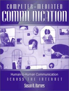 Computer-Mediated Communication: Human-to-Human Communication Across the Internet by Susan B. Barnes, http://www.amazon.com/dp/0205321453/ref=cm_sw_r_pi_dp_LD2Csb1EF0SG7