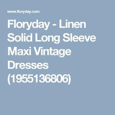 Floryday - Linen Solid Long Sleeve Maxi Vintage Dresses (1955136806)
