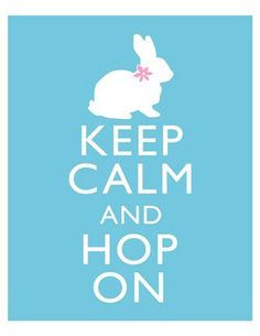 Keep Calm and Hop On - Easter