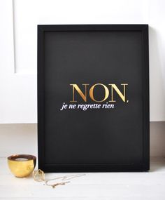 Non Je Ne Regrette Rien - Black - Small/ French Inspired Poster/ Lithographic/ Gold Foil