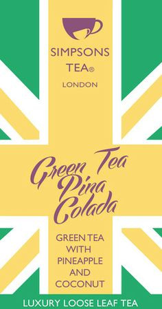 GREEN TEA PINA COLADA | loose leaf green tea with pineapple cubes and coconut shreds | Simpsons Tea