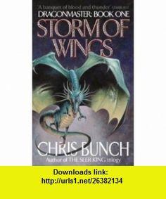 Storm of Wings (Dragonmaster Trilogy, Book 1) (9781841491929) Chris Bunch , ISBN-10: 1841491926  , ISBN-13: 978-1841491929 ,  , tutorials , pdf , ebook , torrent , downloads , rapidshare , filesonic , hotfile , megaupload , fileserve