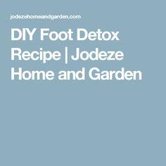 DIY Foot Detox Recipe   Jodeze Home and Garden
