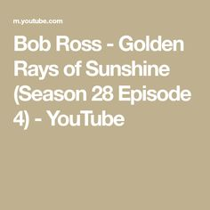 Bob Ross - Golden Rays of Sunshine (Season 28 Episode Bob Ross, Painting Tips, Sunshine, Seasons, Water, Youtube, Color, Gripe Water, Seasons Of The Year