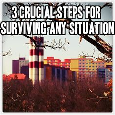3 Crucial Steps for Surviving Any Situation