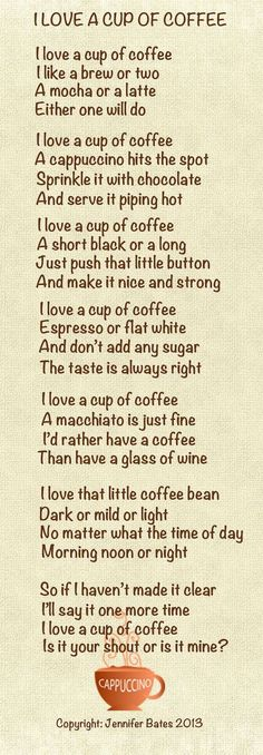 Coffee Poem - I Love A Cup Of Coffee / my note must add some sugar and I'd rather have a coffee than have a glass of wine.