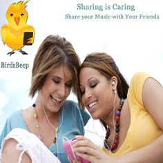 #Sharing Is #Caring – Share your #Music with Your Friends By #BirdsBeep