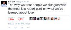 The way we treat people. Bob Goff