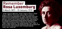 POSTER: Remember Rosa Luxemburg, Spartacid leader murdered in Berlin 15 Jan 1919 by the Freikorps,