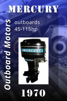Mercury Outboard Motors, 1970 Mercury outboards 45-115hp. Service Manual Mercury Outboard, Outboard Motors, Repair Manuals, Ps, Photo Manipulation