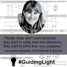 Jacqueline Novogratz is a #GuidingLight to our #OpenSource #DIY Design Solutions!