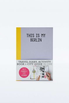 "Stadtführer ""This is my Berlin: Do-It-Yourself City Journal"""