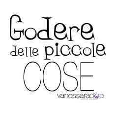 Le piccole cose ~ enjoy the little things
