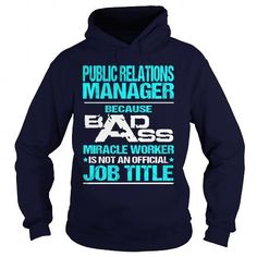 PUBLIC RELATIONS MANAGER Because BADASS Miracle Worker Isn