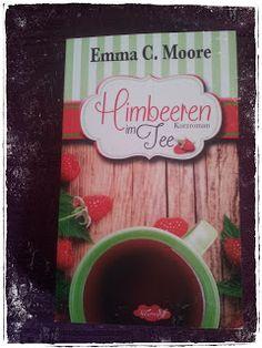 BunteBücherWelt: Himbeeren im Tee - Emma C. Moore