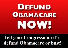 SIGN PETITION Tell your Congressman it's defund Obamacare or bust! INFOWARS.COM BECAUSE THERE'S A WAR ON FOR YOUR MIND